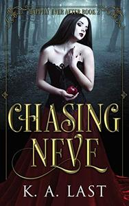 Chasing Neve: Snow White Reimagined