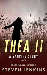Thea 2: A Vampire Story