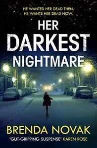 Her Darkest Nightmare: He wanted her dead then. He wants her dead now.