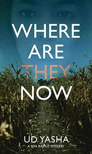 Where Are They Now: An Indian Crime Thriller