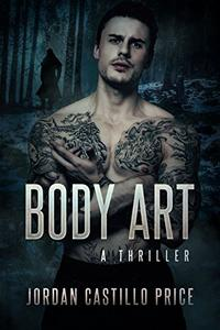 Body Art: A Thriller
