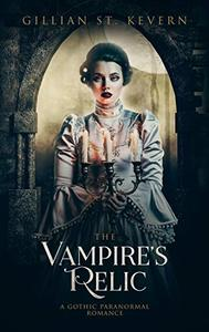The Vampire's Relic: A Gothic Paranormal Romance