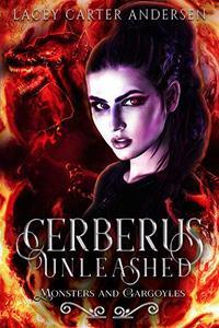 Cerberus Unleashed: A Reverse Harem Romance