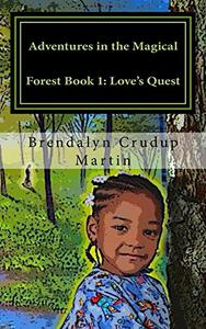 Adventures in the Magical Forest Book 1: Love's Quest