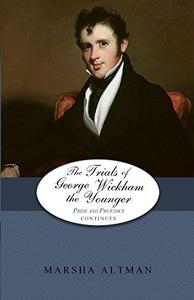 The Trials of George Wickham the Younger: Pride and Prejudice Continues