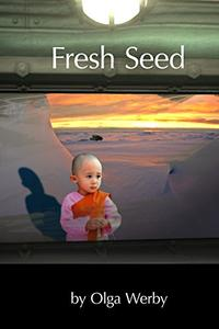 Fresh Seed: A short story prequel to Harvest