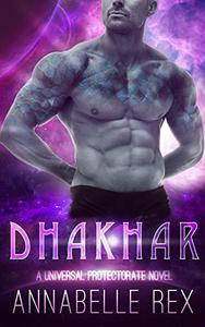 Dhakhar: A Universal Protectorate Novel