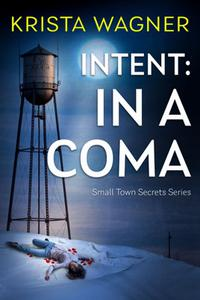 Intent: In A Coma