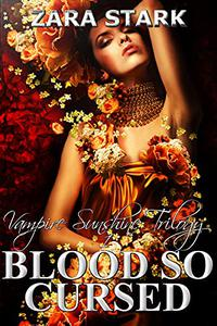 Blood So Cursed: A Paranormal Reverse Harem Romance