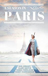 A Season in Paris: A Historical Anthology