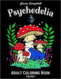 Psychedelia Adult Coloring Book: 55 Beautiful Illustrations: Anti-Stress & Relaxation
