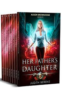 Alison Brownstone Omnibus #1 (Books 1-8): Her Father's Daughter, On Her Own, My Name is Alison, The Family Business, The Brownstone Effect, The Dark Princess, The Queen's Daughter, The Drow Hunter