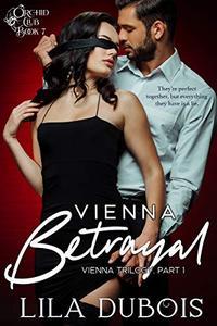 Vienna Betrayal: Billionaire Dom Dark Romance
