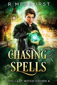 Chasing Spells: The Last Witch Coven Book 4