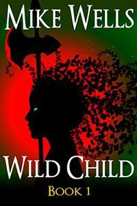 Wild Child, Book 1: A Teenage Sci-Fi Conspiracy Thriller