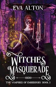 Witches Masquerade: A vampire witch paranormal romance and women's fiction