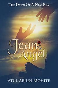 Jean Angel: The Dawn Of A New Era