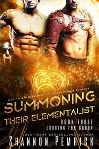 Summoning Their Elementalist: A Sci-Fi Gamer Friends-to-Lovers Ménage Romance