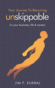 Your Journey to Becoming Unskippable®: