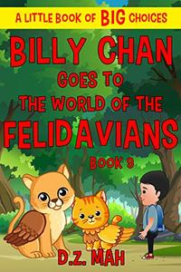 Billy Chan Goes to the World of the Felidavians: A Little Book of BIG Choices