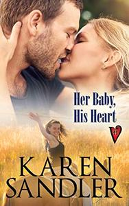 Her Baby, His Heart: A Hart Valley Romance