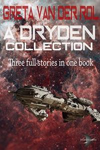 A Dryden Collection: 3 stories in the Dryden Universe