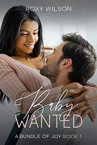 Baby Wanted: (BWWM Interracial Romance)