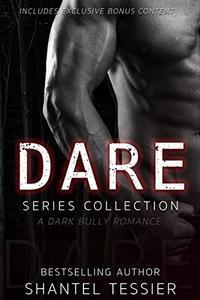 Dare Series Collection: A Dark Bully Romance