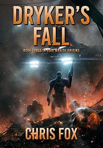 Dryker's Fall: Book 3 in Void Wraith Origins