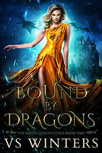 Bound by Dragons: an Adult Fantasy Romance
