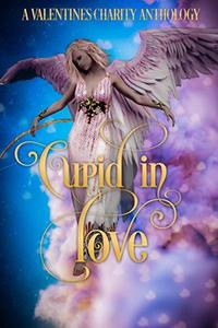 Cupid in Love : A Valentine's Charity Anthology