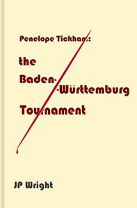 Penelope Tickham: the Baden-Württemburg Tournament