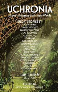 Uchronia: Alternate Histories & Alternate Worlds