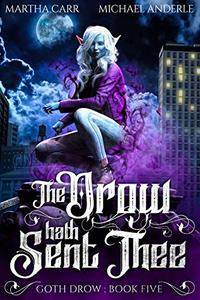 The Drow Hath Sent Thee