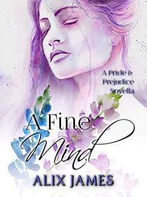 A Fine Mind: A Pride and Prejudice Novella