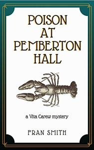 Poison at Pemberton Hall: the first Vita Carew mystery