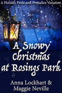 A Snowy Christmas at Rosings Park: A Pride and Prejudice Holiday Farce