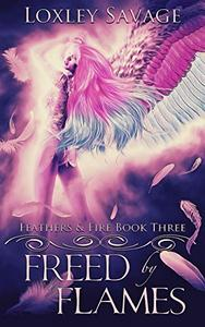 Freed By Flames: A Dark Paranormal Reverse Harem Romance