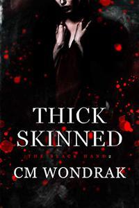 Thick Skinned: A Dark Reverse Harem Romance