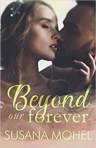 Beyond our Forever: A second-chance, standalone romance