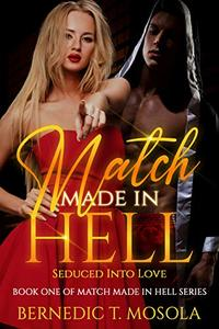 Match Made In Hell: Seduced Into Love