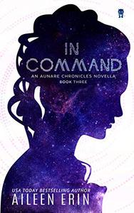 In Command: An Aunare Chronicles Novella