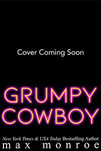 Grumpy Cowboy: A Hot Single Dad, Enemies-to-Lovers Romance