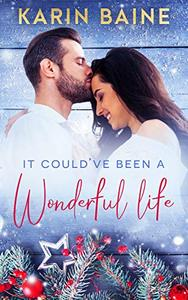 It Could've Been a Wonderful Life: A Christmas Romance