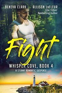 FIGHT: A Steamy Romantic Suspense