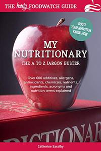 My Nutritionary : The A to Z Jargon Buster