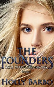 The Founders: Sage Seed Chronicles #1