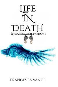 Life In Death: A Reaper Society Novella