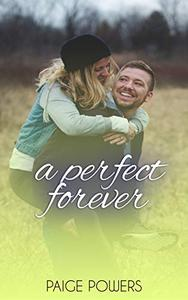A Perfect Forever: A Sweet Clean Romance