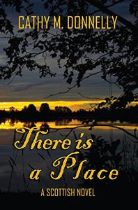 There is a Place: A Scottish Novel